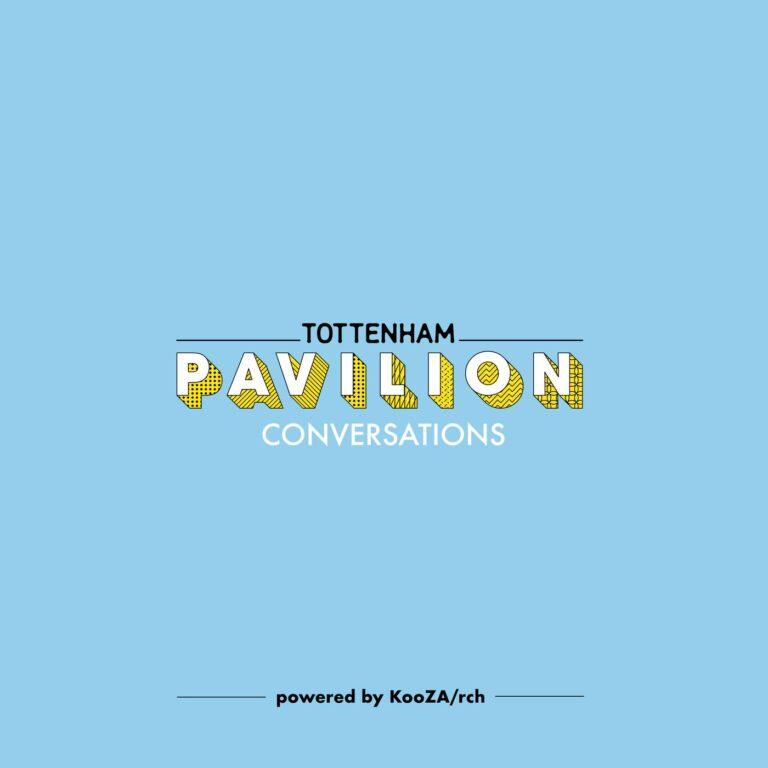 Tottenham Pavilion Conversations