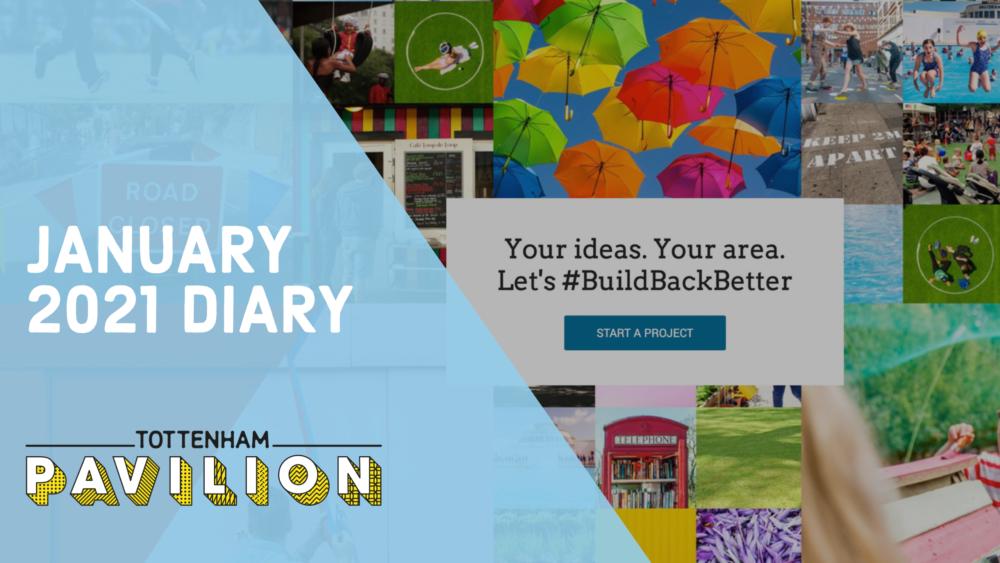 Tottenham Pavilion January Diary